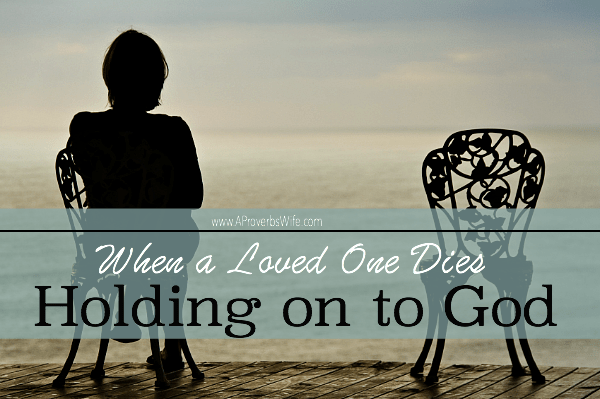 Holding on to God When a Loved One Dies