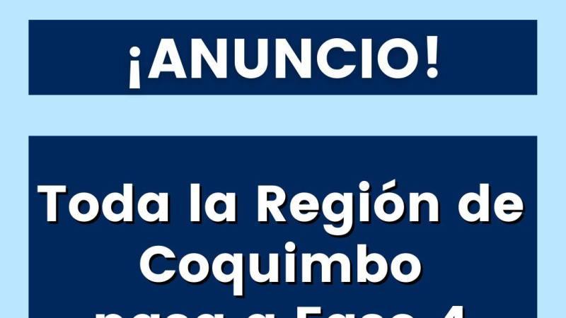 MINSAL informa que toda la región de Coquimbo pasa a fase 4: Apertura Inicial