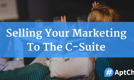 Selling Your Marketing To The C-Suite