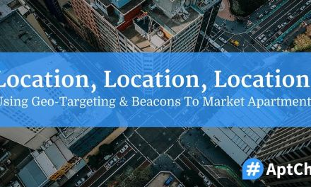 Location, Location, Location: Using Geo-Targeting & Beacons To Market Apartments