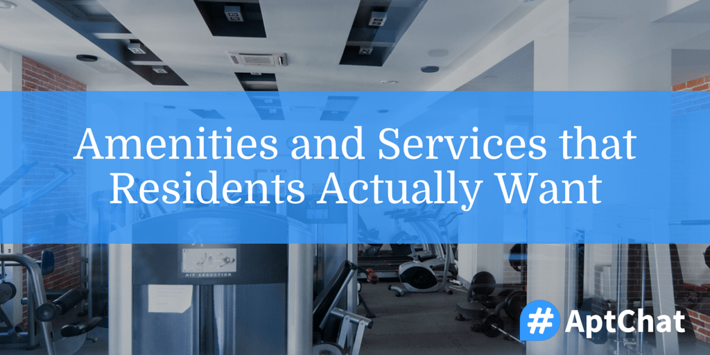 Amenities and Services that Residents Actually Want