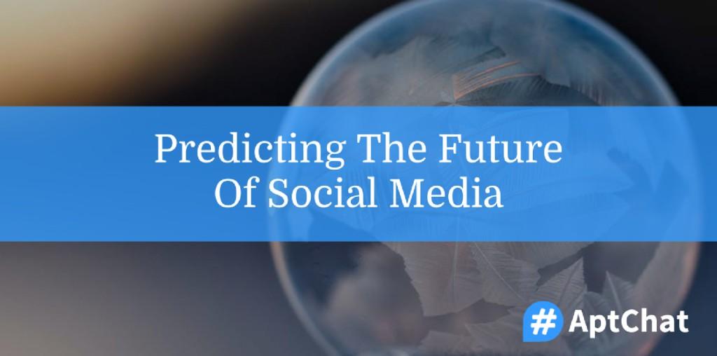 Predicting The Future Of Social Media