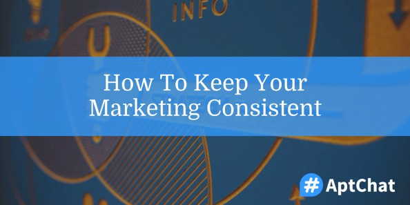 how to keep your apartment marketing consistent
