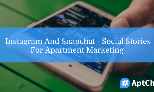Instagram and Snapchat – Social Stories For Apartment Marketing