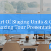 staging units and giving tour presentations