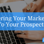Catering Your Marketing To Your Prospects