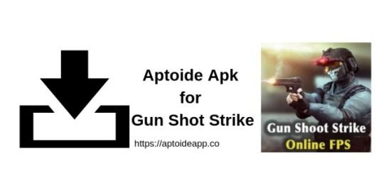 Aptoide Apk for Gun Shot Strike