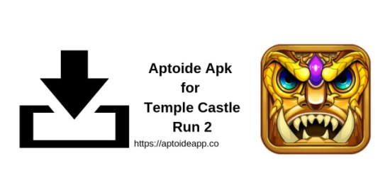 Aptoide Apk for Temple Castle Run 2