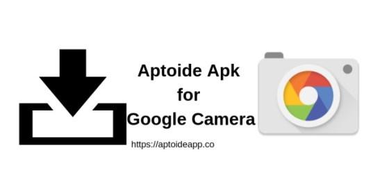 Aptoide Apk for Google Camera