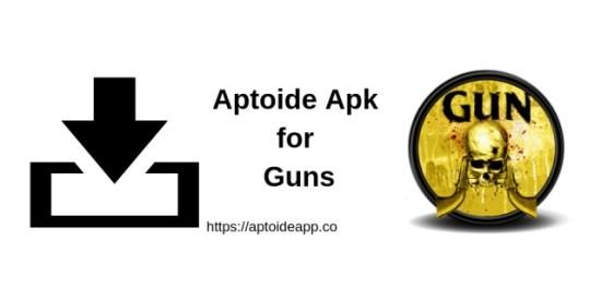 Aptoide Apk for Guns