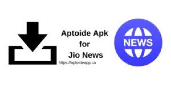 Aptoide Apk for Jio News