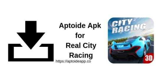 Aptoide Apk for Real City Racing 3D