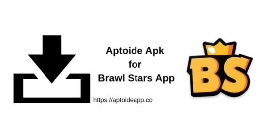 Aptoide Apk for Brawl Stars App