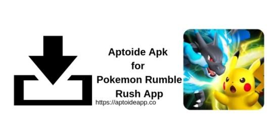 Aptoide Apk for Pokemon Rumble Rush App