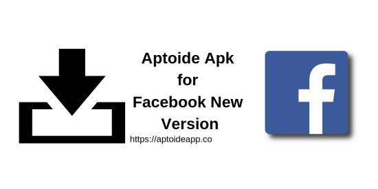 Aptoide Apk for Facebook New Version