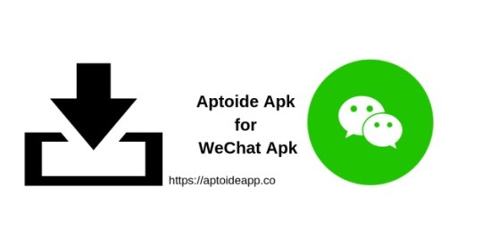 Aptoide Apk for WeChat Apk