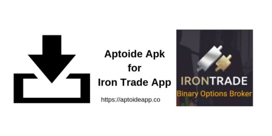 Aptoide Apk for Iron Trade App