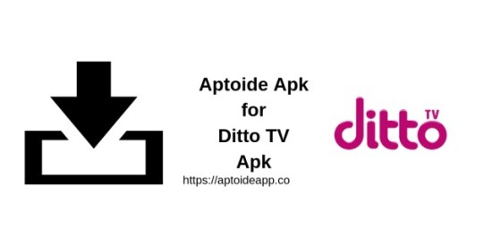 Aptoide Apk for Ditto TV Apk