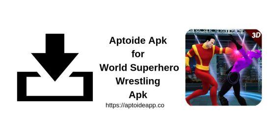 Aptoide Apk for World Superhero Wrestling Apk