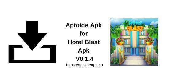 Aptoide Apk for Hotel Blast Apk V0.1.4