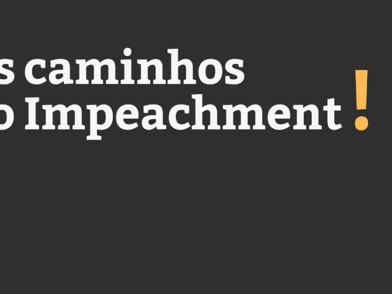 Entenda os passos do processo de impeachment contra Dilma no Congresso
