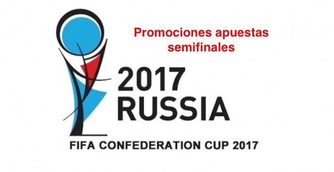 Ofertas apuestas semifinales Copa ConfederacionesPromociones para la Copa Confederaciones y Europeo sub21
