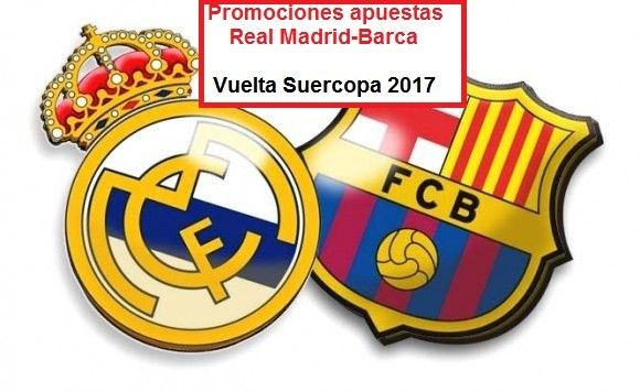 Apuestas Supercopa España: Barcelona vs Real MadridPromociones de todas las casas de apuestas para la final del clásico