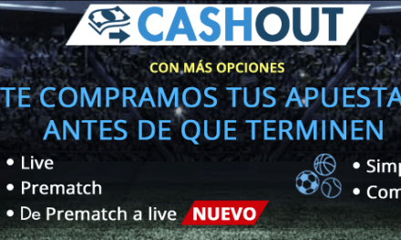 Casas apuestas Cash In y Cash Out (cierre anticipado)