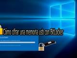 Cómo cifrar una memoria usb con BitLocker