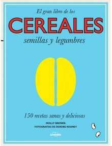 El gran libro de los cereales, semillas y legumbres