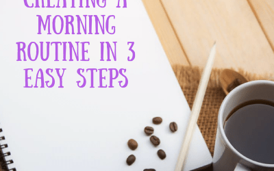 Create a Morning Routine in 3 Easy Steps