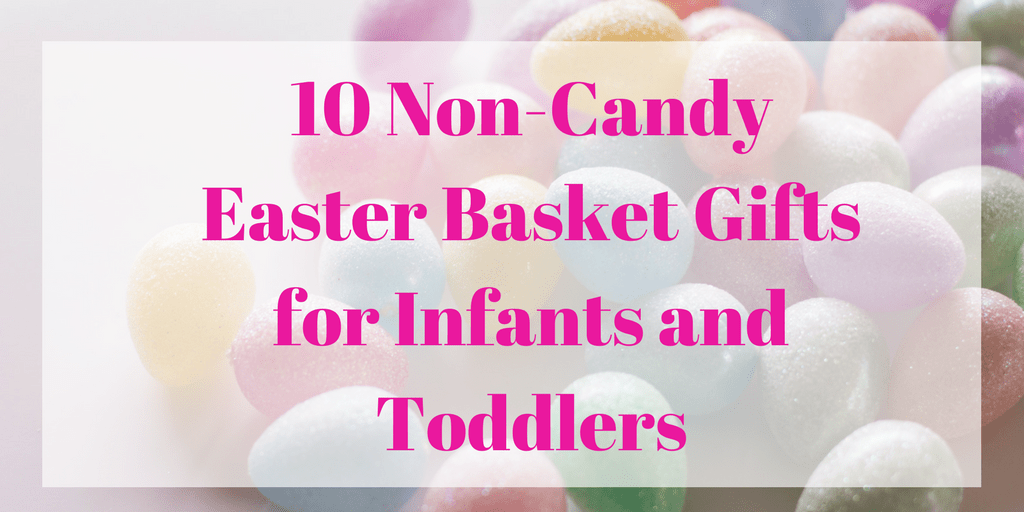 10 non candy easter basket ideas for infants and toddlers cara 10 non candy easter basket ideas for infants and toddlers negle Image collections
