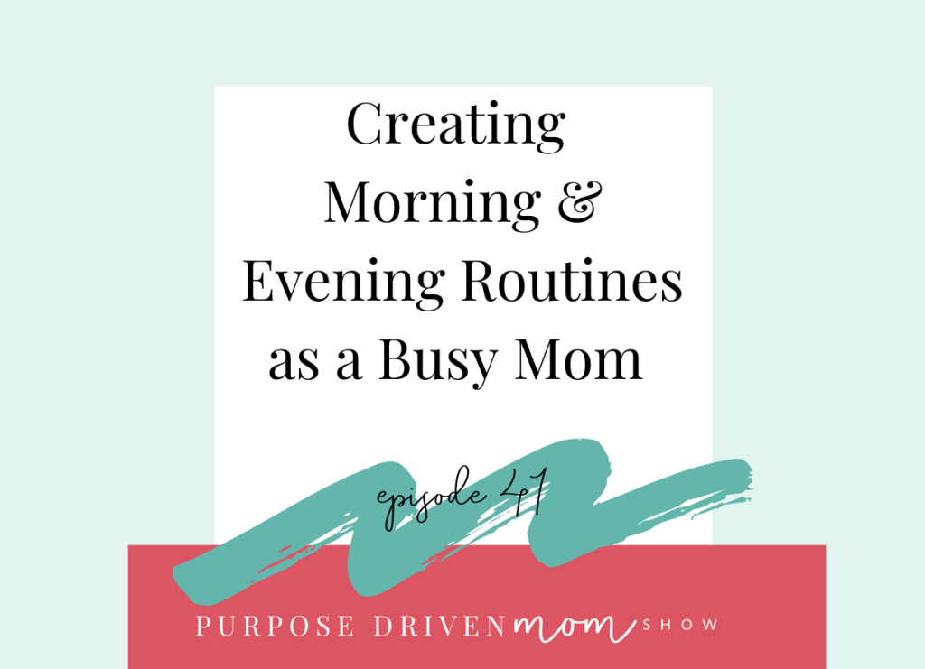Creating -Morning-&-Evening-Routines-as-a-Busy-Mom