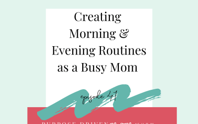 Creating A Morning And Evening Routine As A Busy Mom