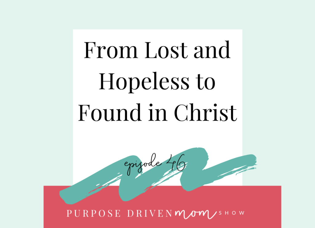 from-lost-and-hopeless-to-found-in-christ