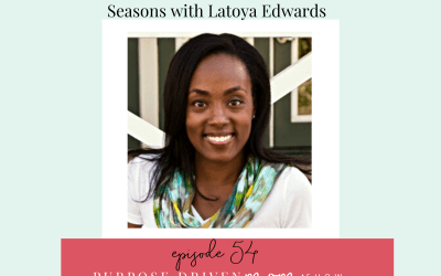 Creating More Time with God in your Busy Seasons with Latoya Edwards