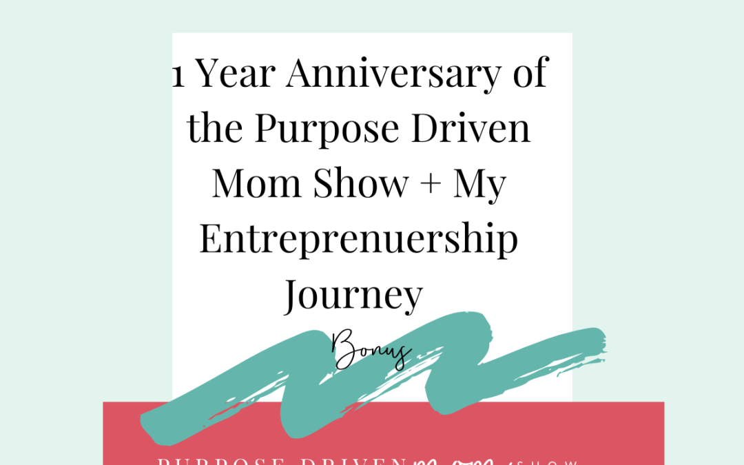 Bonus: Celebrating One Year Of The A Purpose Driven Mom Podcast