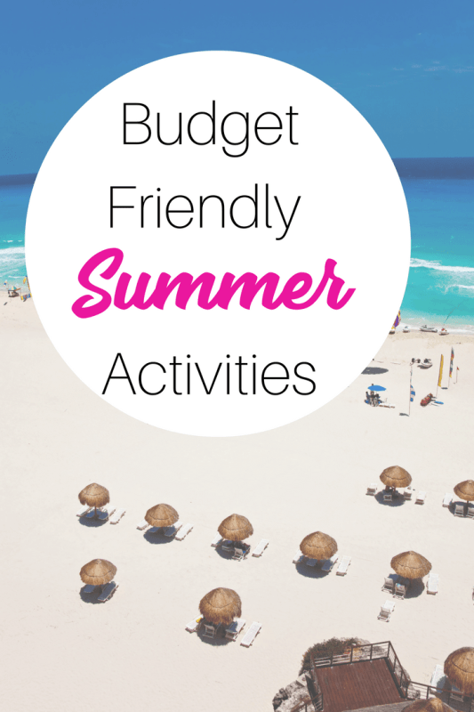 Budget Friendly Summer Family Activities