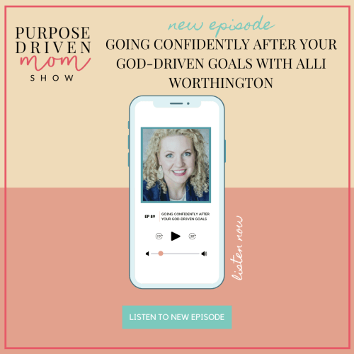 Going Confidently After your God-Driven Goals With Alli Worthington
