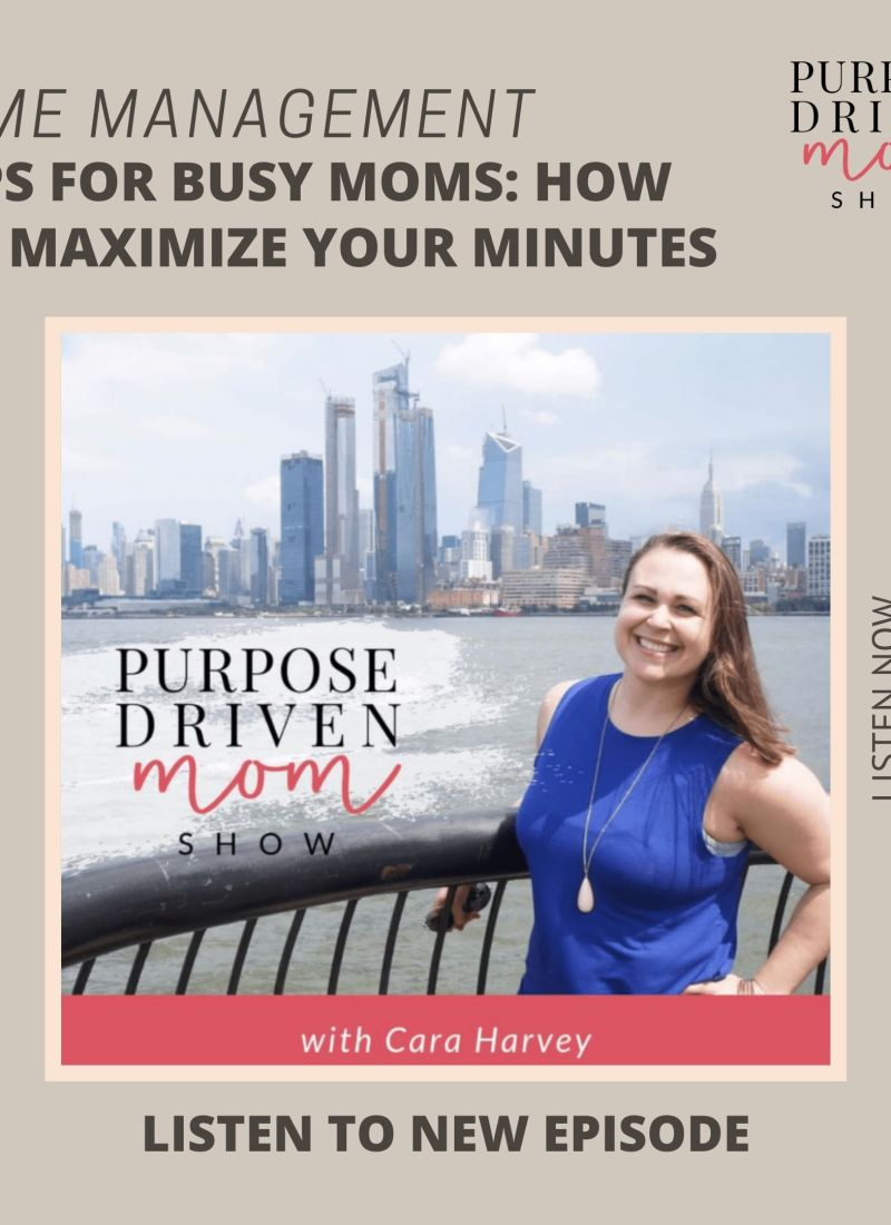 Time Management Tips for Busy Moms: How to Maximize Your Minutes