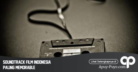 Soundtrack Film Indonesia Paling Memorable
