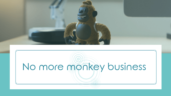 No More Monkey Business