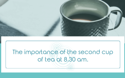 The importance of the second cup of tea at 8.30 am.