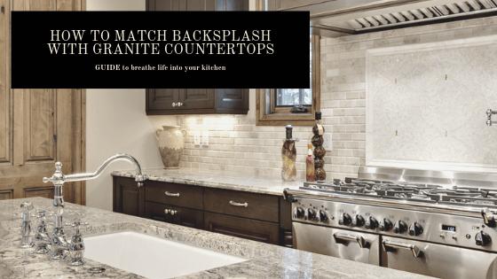 how to match backsplash with granite