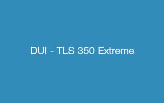 DUI – TLS 350 Extreme