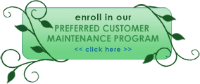 enroll in our Preferred Customer Maintenance Program