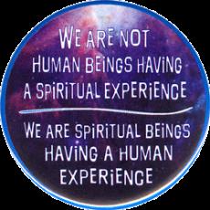 B1038_WeAreNotHumanBeingsHavingASpiritualExperienceWeAreSpiritualBeingsHavingAHumanExperience