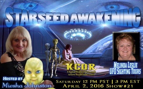 melinda-leslie-ufo-sighting-tours-starseed-awakening-miesha-johnston-kcor-digital-radio-network