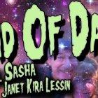 End of Days ~ 01/07/17 ~ Dr. Sasha & Janet Kira Lessin