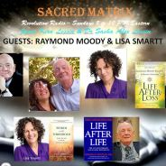 Raymond Moody & Lisa Smartt~ 01/13/19 ~ Sacred Matrix ~ Revolution Radio ~ Hosts Janet Kira Lessin & Dr. Sasha Alex Lessin